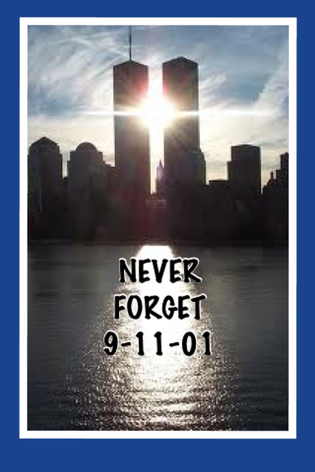 Never forget 9 11 01